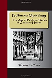 BulfinchÕs Mythology Ð The Age of Fable or…