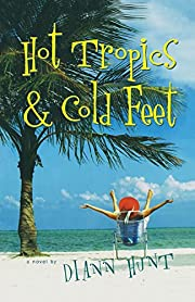 Hot Tropics and Cold Feet – tekijä: Diann…