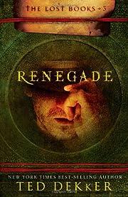 Renegade (The Lost Books, Book 3) (The Books…