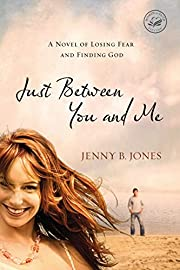 Just Between You and Me: A Novel about…