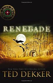 Renegade (The Lost Books #3) de Ted Dekker