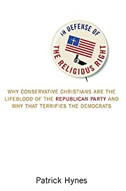 In Defense of the Religious Right: Why…