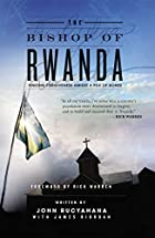 The Bishop of Rwanda by John Rucyahana