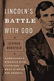Lincoln's Battle with God: A President's…