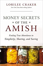 Money Secrets of the Amish: Finding True…