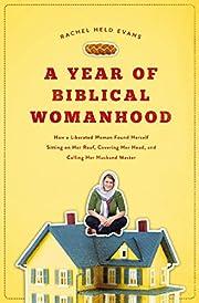 A Year of Biblical Womanhood: How a…
