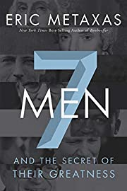 Seven Men: And the Secret of Their Greatness…