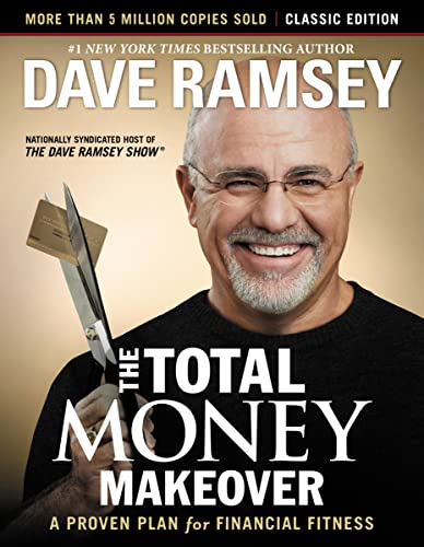 Read Now The Total Money Makeover: Classic Edition: A Proven Plan for Financial Fitness