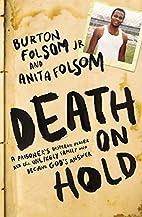 Death on Hold: A Prisoner's Desperate…