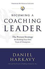 Becoming a Coaching Leader: The Proven…