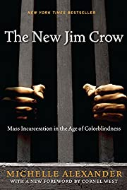 The New Jim Crow: Mass Incarceration in the…