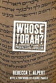 Whose Torah?: A Concise Guide to Progressive…