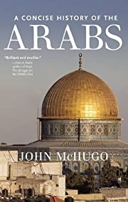 A concise history of the Arabs by John…