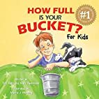 How Full Is Your Bucket? For Kids by Tom…