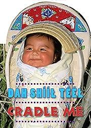 Cradle Me (Navajo/English) (Navaho and…