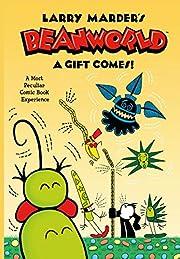 Beanworld Volume 2: A Gift Comes! de Larry…