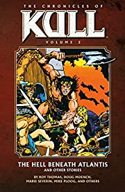 The Chronicles of Kull, Vol. 02: The Hell…