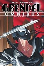 Grendel Omnibus Volume 2: The Legacy by Matt…