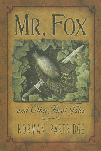 Mr. Fox and Other Feral Tales by Norman Partridge