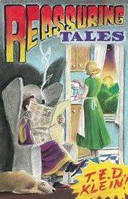 Reassuring Tales – tekijä: T. E. D. Klein