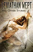 Leviathan Wept and Other Stories by Daniel…