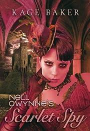 Nell Gwynne's Scarlet Spy af Kage Baker