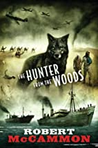The Hunter from the Woods by Robert McCammon