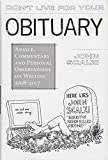 Don't live for your obituary : advice, commentary and personal observations on writing, 2008-2017 / John Scalzi