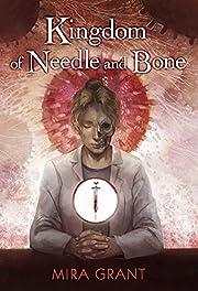 Kingdom of Needle and Bone – tekijä: Mira…
