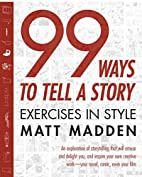 99 Ways to Tell a Story: Exercises in Style…