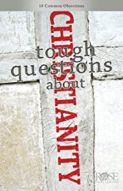 Tough Questions About Christianity by Rose…