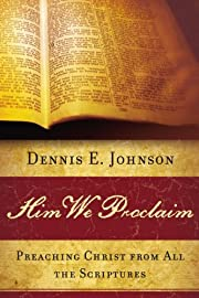 Him We Proclaim: Preaching Christ from All…