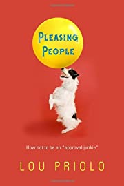 Pleasing People: How not to be an approval…