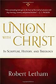 Union with Christ: In Scripture, History,…