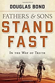 Stand Fast in the Way of Truth: Fathers and…