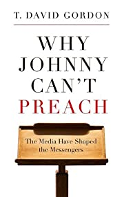 Why Johnny Can't Preach: The Media Have…