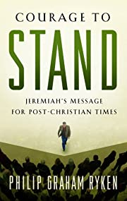 Courage to Stand: Jeremiah's Message for…