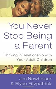 You Never Stop Being a Parent: Thriving in…