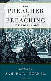 The Preacher and Preaching av Samuel Logan