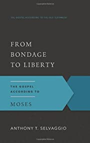 From Bondage to Liberty: The Gospel…
