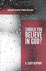 Should You Believe in God? (Christian…