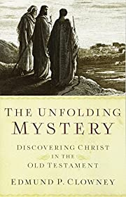 The Unfolding Mystery, Second Edition:…