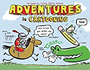 Adventures in Cartooning: How to Turn Your…