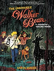 The Unsinkable Walker Bean and the Knights…