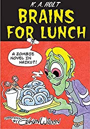 Brains For Lunch: A Zombie Novel in Haiku?!…