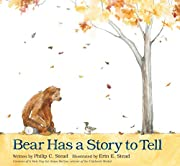 Bear Has a Story to Tell af Philip C. Stead