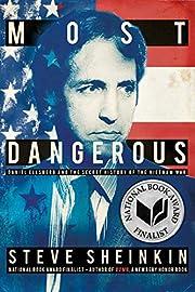 Most Dangerous: Daniel Ellsberg and the…