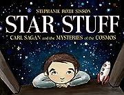 Star Stuff: Carl Sagan and the Mysteries of…