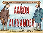Aaron and Alexander: The Most Famous Duel in…