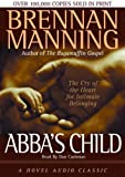 Abba's child : the cry of the heart for intimate belonging / Brennan Manning